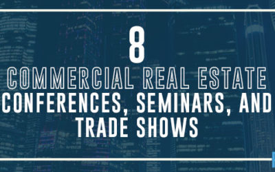 Don't Miss These 10 Hot CRE Events in 2018